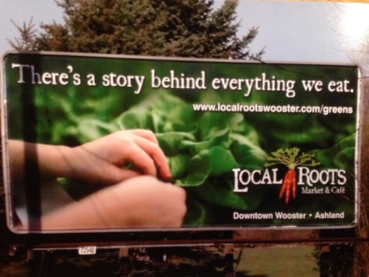 The Local Food Promotion Program helped Local Roots Market and Caf� in Wooster expand its marketing to include billboards and other advertising, which boosted business. (Local Roots)