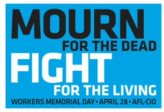 "Workers Memorial Day graphic: ""Mourn for the Dead, Fight for the Living"""