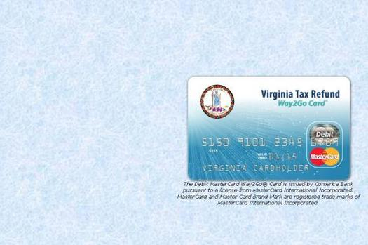 PHOTO: Virginia will now use prepaid debit cards instead of issuing checks for tax refunds. Photo courtesy of VA Dept. of Taxation.