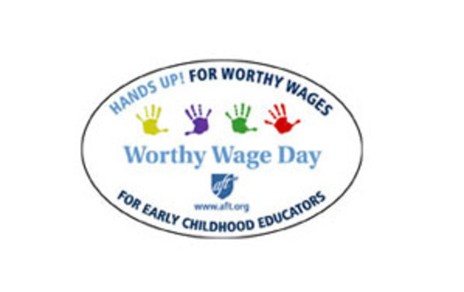 "GRAPHIC: May 1 is traditionally a day to focus on workers' rights. For preschool teachers, it is ""Worthy Wage Day."" Courtesy of AFT."