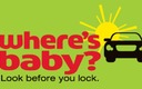 "GRAPHIC: A simple ""Where's Baby?"" reminder could save a child's life this summer. This sticker, to place in a vehicle, is from the National Highway Traffic Safety Administration. It's available at some hospitals and through other groups. Graphic courtesy Children's Mercy Hospital."