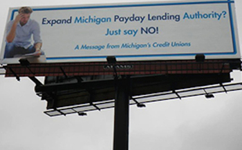 PHOTO: Billboards opposing legislation that would have allowed payday lenders to offer installment loans were placed across the state by the Michigan Credit Union League. Photo credit: B. Laviolette/Michigan Credit Union League.