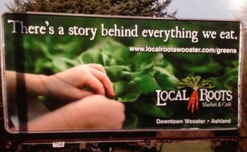 The Local Food Promotion Program helped Local Roots Market and Café in Wooster expand its marketing to include billboards and other advertising, which boosted business. (Local Roots)