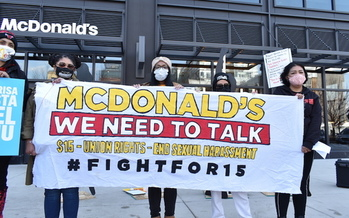 Since 2016, McDonald's employees in the United States have filed more than 50 complaints of sexual harassment. (Fight for $15 and a Union)
