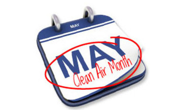 May is Clean Air Month - a time to think about what you can do to help keep the air clean.